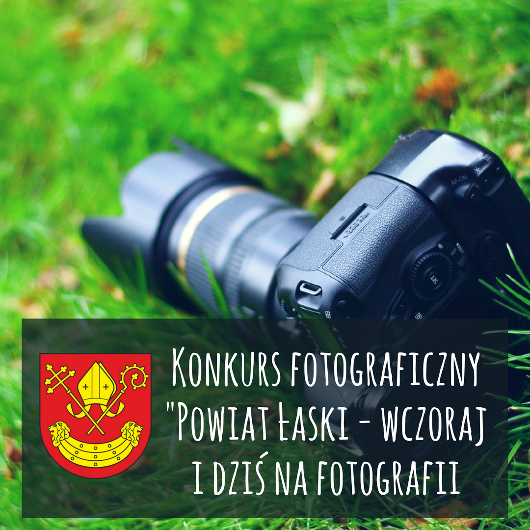 """Konkurs """"Powiat Łaski wczoraj i dziś na fotografii"""""""
