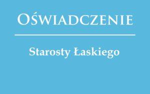 Oświadczenie Starosty Łaskiego ws. koronawirusa na terenie powiatu łaskiego.