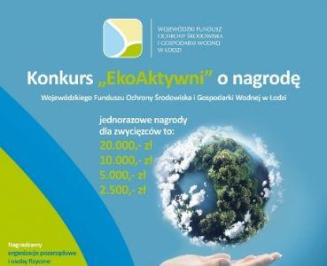 """II edycja Konkursu """"EkoAktywni"""" o nagrodę WFOŚiGW w Łodzi"""
