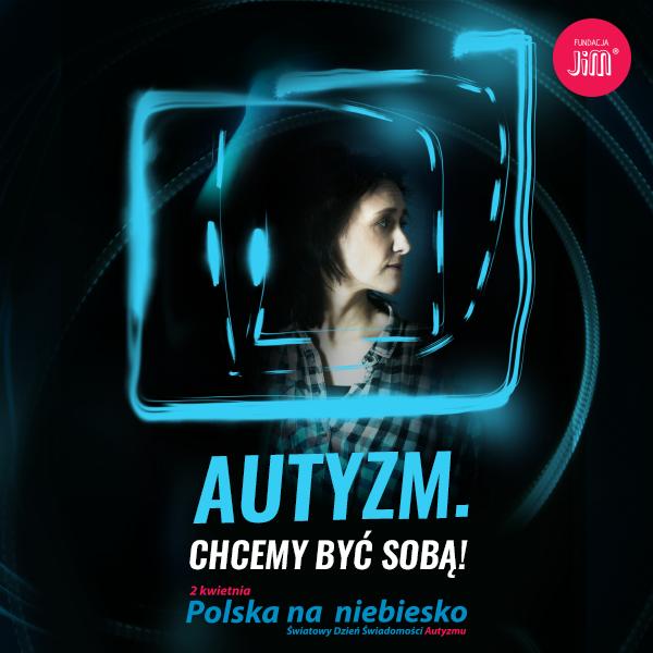 Polska na niebiesko – Światowy Dzień Świadomości Autyzmu