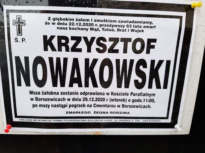 Msza żałobna za Krzysztofa Nowakowskiego zostanie odprawiona w Kościele Parafialnym w Borszewicach w dniu 29.12.2020 r. (wtorek) o godz. 11:00, po mszy nastąpi pogrzeb na Cmentarzu w Borszewicach.