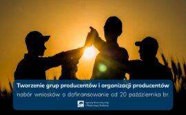 """ARiMR ogłosiła nabór wniosków na """"Tworzenie grup producentów i organizacji producentów"""""""